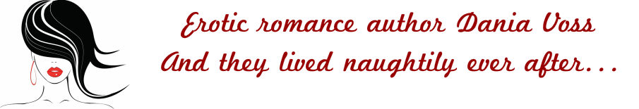 Erotic Romance Author Dania Voss                 ​                And they lived naughtily ever